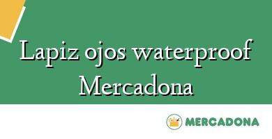Comprar  &#160Lapiz ojos waterproof Mercadona