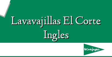 Comprar  &#160Lavavajillas El Corte Ingles