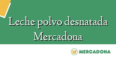Comprar  &#160Leche polvo desnatada Mercadona