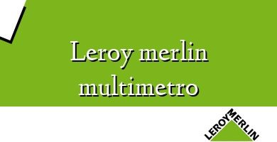 Comprar &#160Leroy merlin multimetro