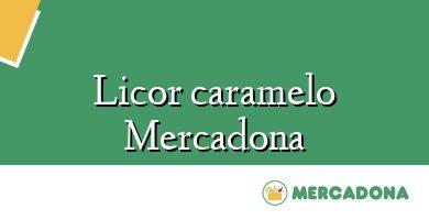 Comprar &#160Licor caramelo Mercadona