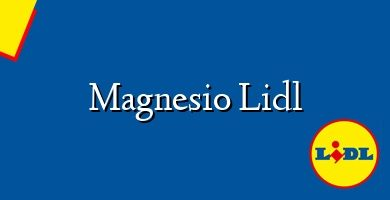 Comprar &#160Magnesio Lidl