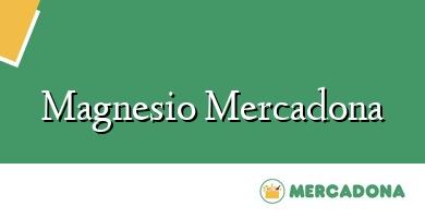 Comprar  &#160Magnesio Mercadona