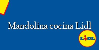 Comprar &#160Mandolina cocina Lidl