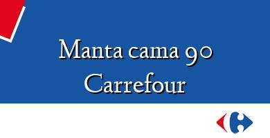 Comprar  &#160Manta cama 90 Carrefour
