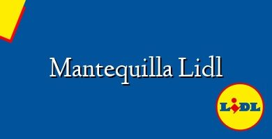 Comprar &#160Mantequilla Lidl