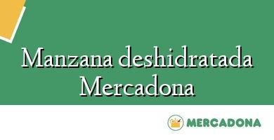 Comprar  &#160Manzana deshidratada Mercadona