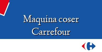 Comprar  &#160Maquina coser Carrefour