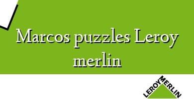 Comprar  &#160Marcos puzzles Leroy merlin