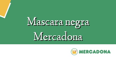 Comprar  &#160Mascara negra Mercadona