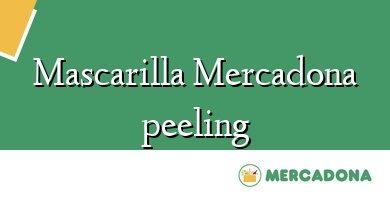 Comprar &#160Mascarilla Mercadona peeling