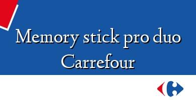 Comprar &#160Memory stick pro duo Carrefour