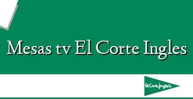 Comprar  &#160Mesas tv El Corte Ingles