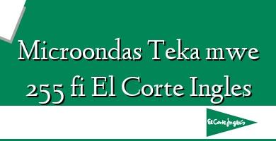 Comprar  &#160Microondas Teka mwe 255 fi El Corte Ingles