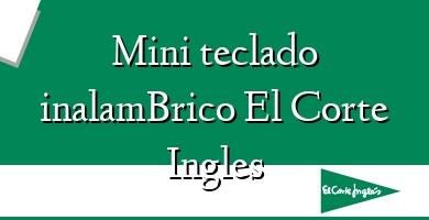 Comprar  &#160Mini teclado inalamBrico El Corte Ingles