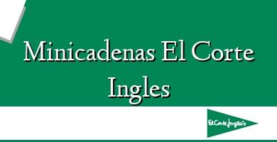 Comprar  &#160Minicadenas El Corte Ingles