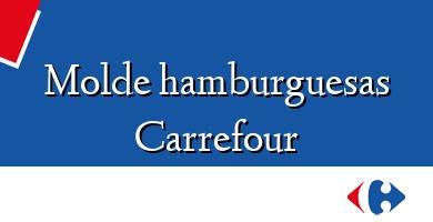 Comprar  &#160Molde hamburguesas Carrefour