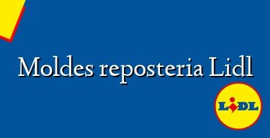 Comprar &#160Moldes reposteria Lidl