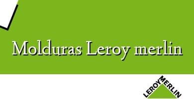 Comprar  &#160Molduras Leroy merlin