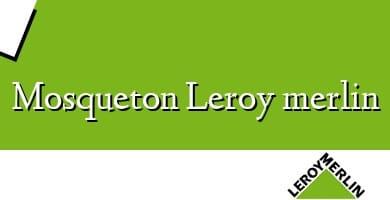 Comprar  &#160Mosqueton Leroy merlin