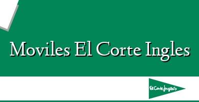 Comprar &#160Moviles El Corte Ingles