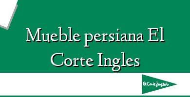 Comprar &#160Mueble persiana El Corte Ingles