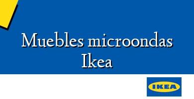 Comprar &#160Muebles microondas Ikea