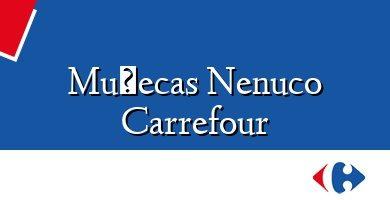 Comprar &#160Muñecas Nenuco Carrefour