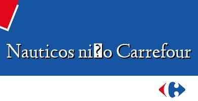 Comprar  &#160Nauticos niño Carrefour