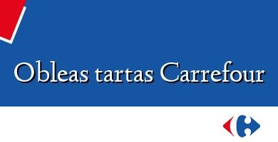 Comprar  &#160Obleas tartas Carrefour