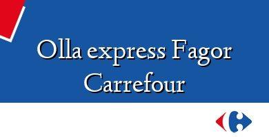 Comprar &#160Olla express Fagor Carrefour