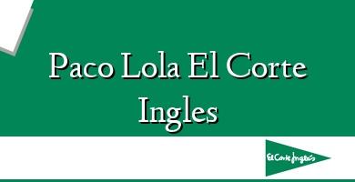 Comprar  &#160Paco Lola El Corte Ingles