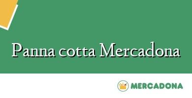 Comprar &#160Panna cotta Mercadona