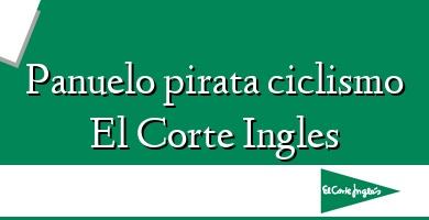 Comprar &#160Panuelo pirata ciclismo El Corte Ingles
