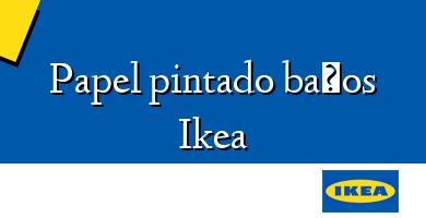 Comprar  &#160Papel pintado baños Ikea