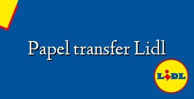 Comprar &#160Papel transfer Lidl