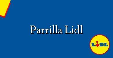 Comprar &#160Parrilla Lidl