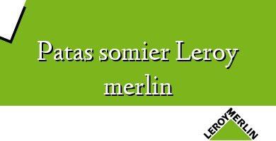 Comprar &#160Patas somier Leroy merlin
