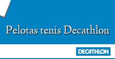 Comprar &#160Pelotas tenis Decathlon