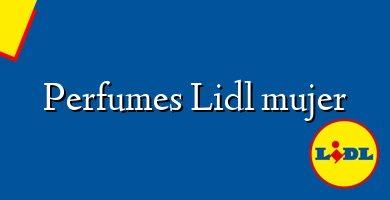 Comprar &#160Perfumes Lidl mujer