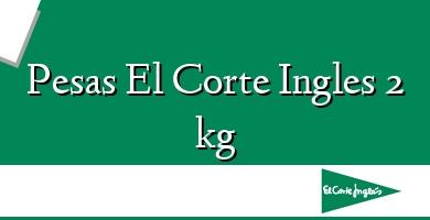 Comprar  &#160Pesas El Corte Ingles 2 kg