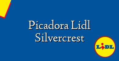 Comprar &#160Picadora Lidl Silvercrest