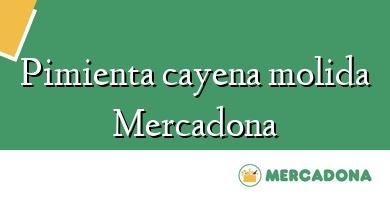 Comprar &#160Pimienta cayena molida Mercadona