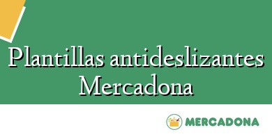 Comprar  &#160Plantillas antideslizantes Mercadona