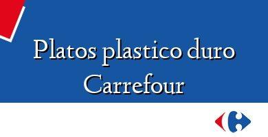 Comprar &#160Platos plastico duro Carrefour
