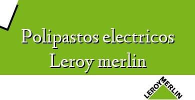 Comprar  &#160Polipastos electricos Leroy merlin