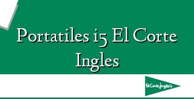 Comprar  &#160Portatiles i5 El Corte Ingles