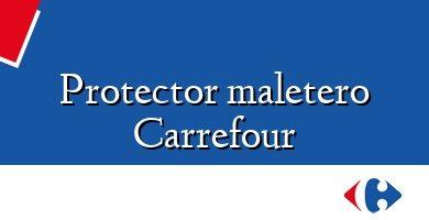 Comprar &#160Protector maletero Carrefour
