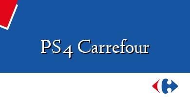 Comprar  &#160PS4 Carrefour