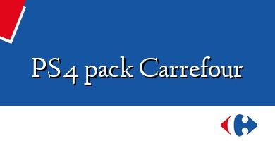 Comprar &#160PS4 pack Carrefour